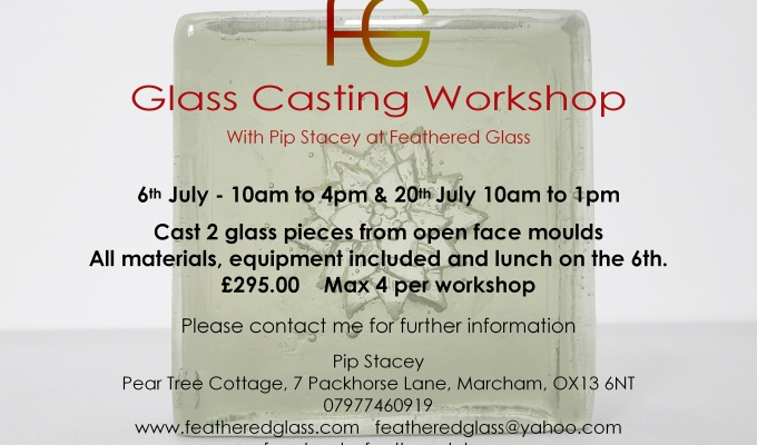 Glass Casting Workshop 6th & 20th July